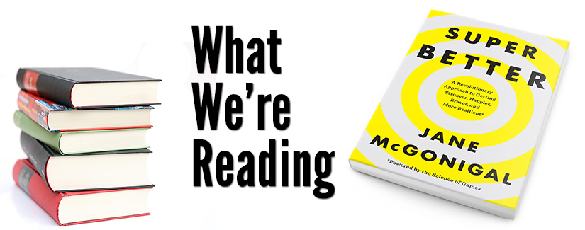 What We're Reading: Superbetter by Jane McGonigal