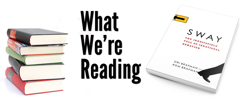 What We're Reading: Sway by Ori and Rom Brafman