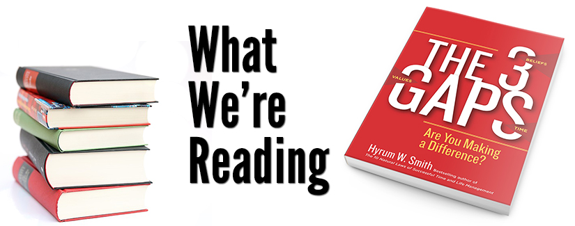 What We're Reading: The 3 Gaps by Hyrum W. Smith