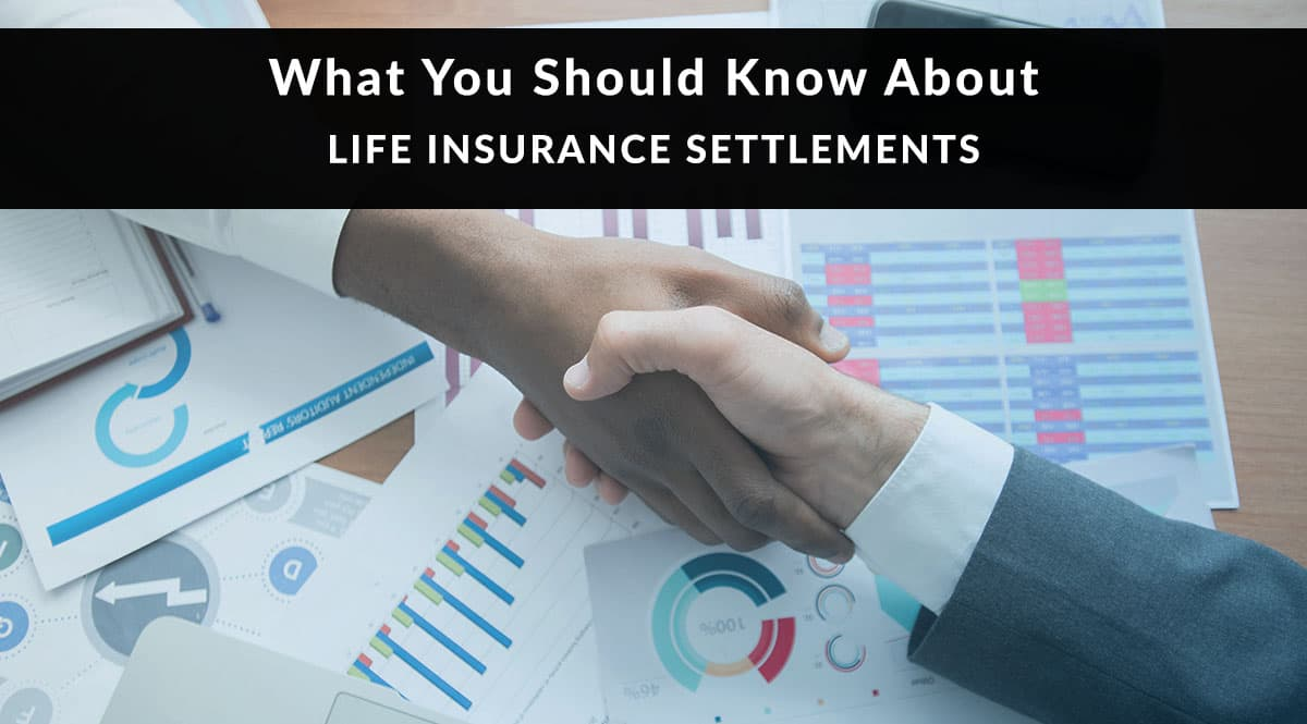 What You Should Know about Life Insurance Settlements