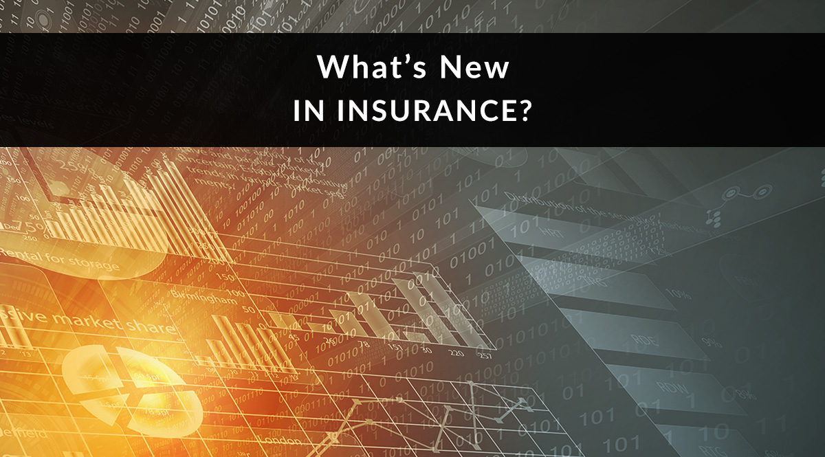 What's New in Insurance?