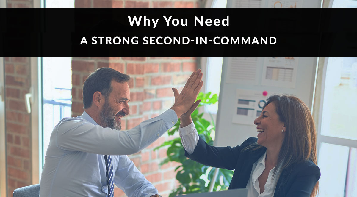 Why You Need a Strong Second-in-Command